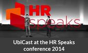 UbiCast at the HR Speaks conference 2014